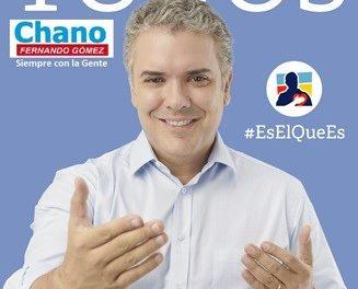 VOTA DUQUE PRESIDENTE – SIEMPRE CON LA GENTE «CHANO»