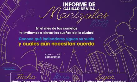 Eleva los sueños de la ciudad con el Informe de Calidad de Vida 2018 #AsíVaManizales