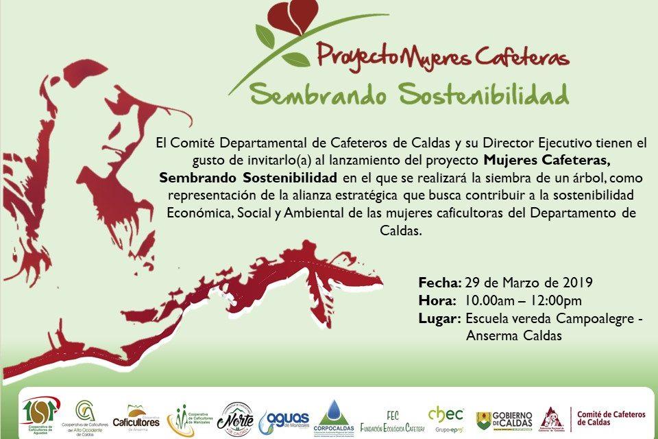 Invitación al Lanzamiento del Proyecto Mujeres Cafeteras Sembrando Sostenibilidad Ambiental