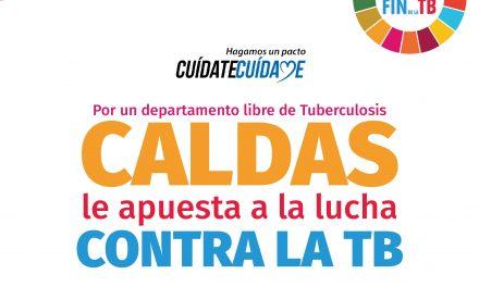 LA DIRECCIÓN TERRITORIAL DE SALUD DE CALDAS INVITA A LA COMUNIDAD A PARTICIPAR DE LAS ACTIVIDADES PROGRAMADAS EN EL MARCO DE LA CELEBRACIÓN DEL DÍA MUNIDAL CONTRA LA TUBRECULOSIS.