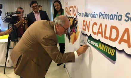 GOBIERNO DE CALDAS, ALCALDES, GERENTES DE HOSPITALES Y ENTIDADES PUBLICAS FIRMARON PACTO POR LA ATENCIÓN PRIMARIA SOCIAL