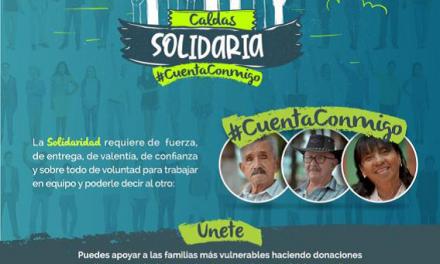 4 MIL 800 MILLONES DE PESOS BUSCA RECOLECTAR LA INICIATIVA 'CALDAS SOLIDARIA' EN SU PRIMERA ETAPA PARA, CON ELLO, ATENDER A MÁS DE 160 MIL FAMILIAS DEL SISBÉN 1, 2 Y 3 DEL DEPARTAMENTO