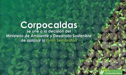 Corpocaldas se une a la decisión del Ministerio de Ambiente y Desarrollo Sostenible de aplazar la Gran Sembratón
