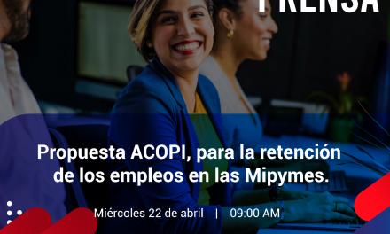 RUEDA DE PRENSA   Propuesta de ACOPI Nacional, para la retención de los empleos en las Mipymes.