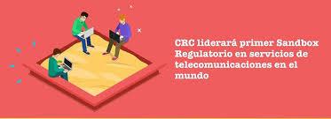 CRC liderará primer Sandbox Regulatorio en servicios de comunicaciones y postales en el mundo