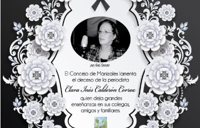 El Concejo de Manizales lamenta profundamente la pérdida de tan admirable mujer y periodista Clara Inés Calderón Correa.