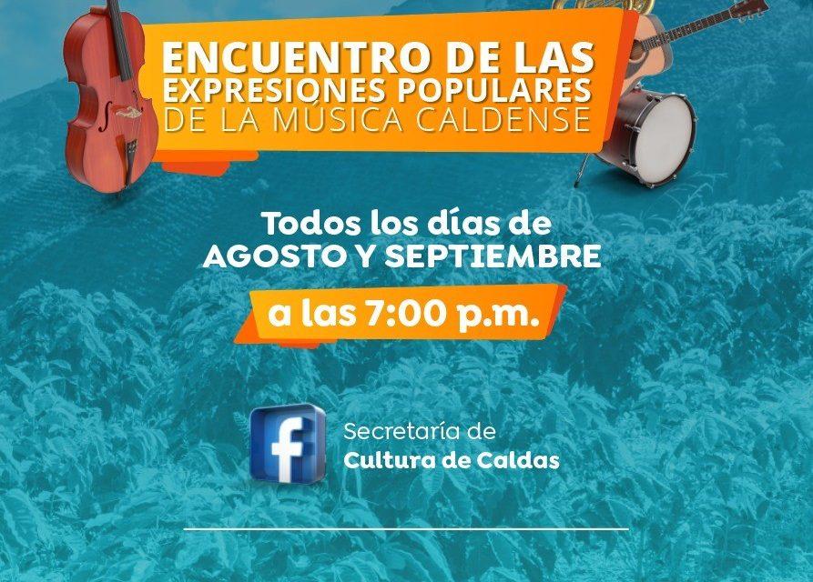 SECRETARÍA DE CULTURA DE CALDAS PRESENTARÁ DURANTE DOS MESES EL ENCUENTRO VIRTUAL DE EXPRESIONES POPULARES. 50 ARTISTAS MUSICALES HACEN PARTE DE ESTE EVENTO
