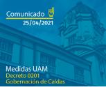 Asunto: Medidas UAM frente a Decreto 0201 de 2021 de la Gobernación de Caldas