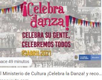 El Ministerio de Cultura ¡Celebra la Danza! y reconoce a su gente durante todo el mes de abril